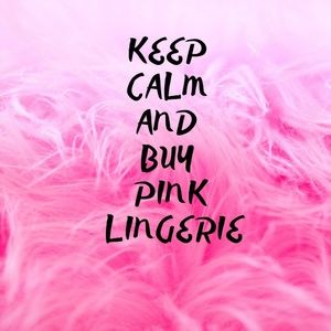 Keep Calm And Buy Pink Lingerie